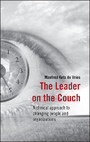 The Leader on the Couch - A Clinical Approach to Changing People and Organizations